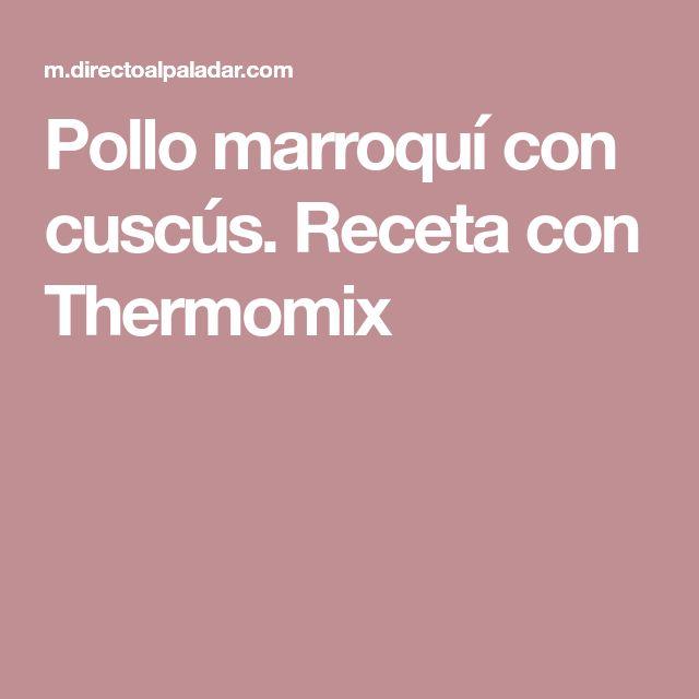 Pollo marroquí con cuscús. Receta con Thermomix