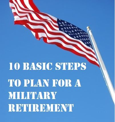 10 Basic Steps to Plan for a Military Retirement - Budget Loving Military Wife