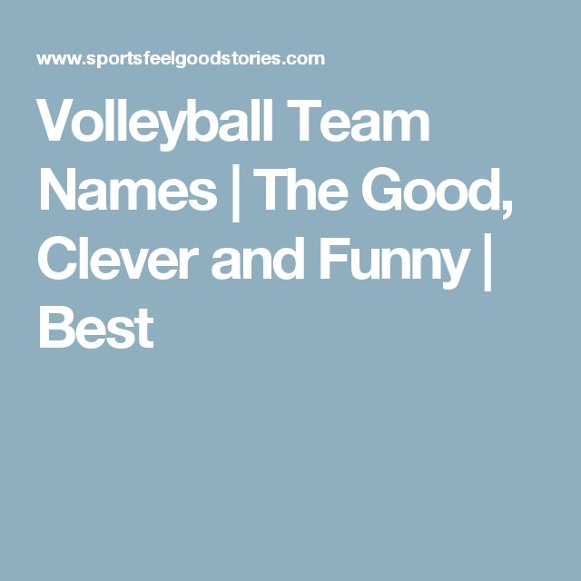 Volleyball Team Names | The Good, Clever and Funny | Best