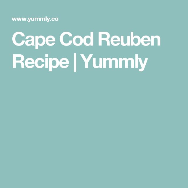 Cape Cod Reuben Recipe | Yummly