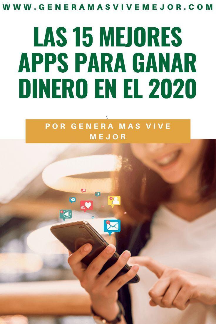 Las 15 Mejores Apps Para Ganar Dinero En El 2020 Genera Más Vive Mejor Ganar Dinero Ganar Dinero Gratis Dinero