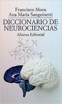 Diccionario de neurociencias El Libro De Bolsillo Lb: Amazon.es: Francisco Mora, Ana María Sanguinetti: Libros