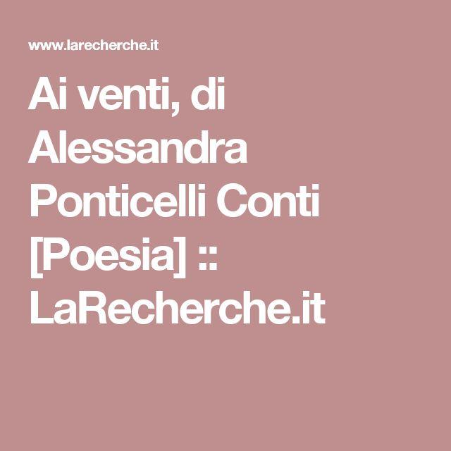 Ai venti, di Alessandra Ponticelli Conti [Poesia] ::   LaRecherche.it