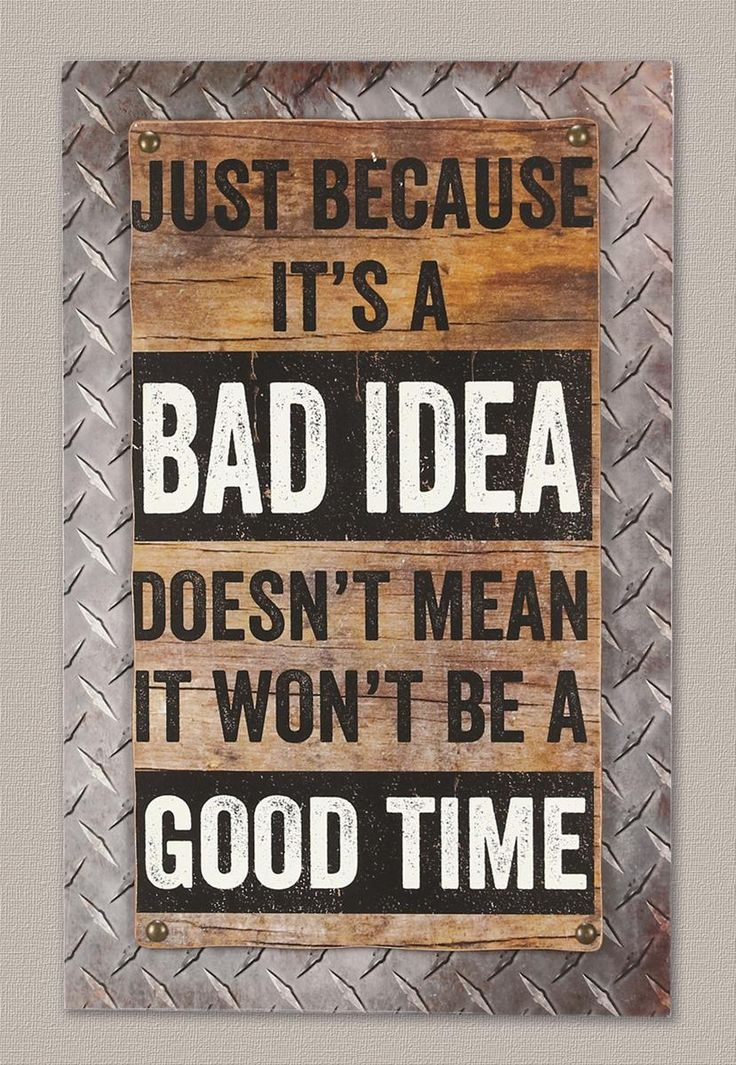 Find Just Because It's A Bad Idea Box Sign 15193 and get Free Shipping on Orders…