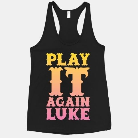 Can I please have this? • Play It Again, Luke Bryan Tank