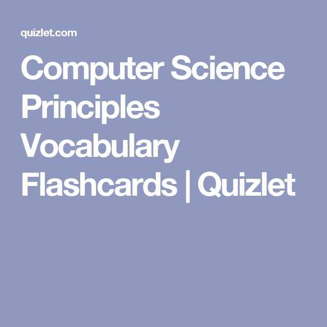 computer science terms quizlet The history of computer science began long before the modern discipline of computer science that emerged in the 20th century, and was hinted at in the centuries prior.