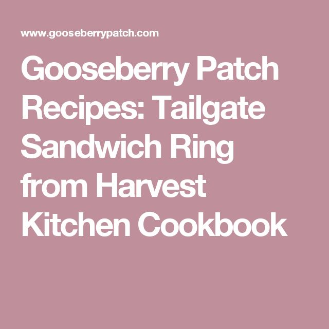 Gooseberry Patch Recipes: Tailgate Sandwich Ring from Harvest Kitchen Cookbook