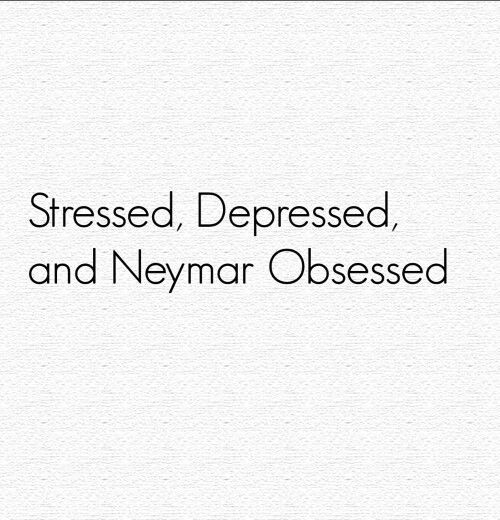 Only the Neymar obsessed part, but this was funny to me. ;)