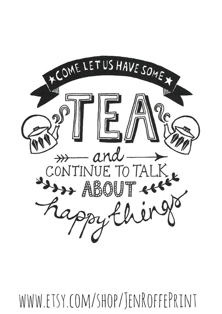 Come let us have some tea and continue to talk about happy things - illustration by Jen Roffe