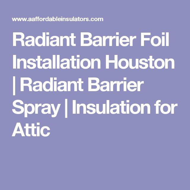Radiant Barrier Foil Installation Houston   Radiant Barrier Spray   Insulation for Attic