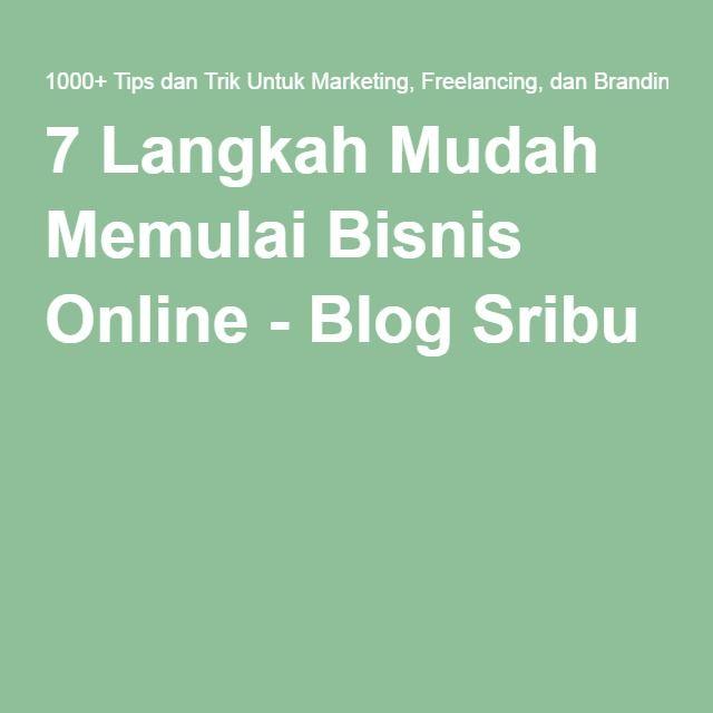 7 Langkah Mudah Memulai Bisnis Online - Blog Sribu