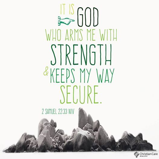"""""""It is God who arms me with strength and keeps my way secure."""" - 2 Samuel 22:33 NIV #HeIsMyStrength #Blessed #TrustInHim  https://www.facebook.com/MyChristianCare"""