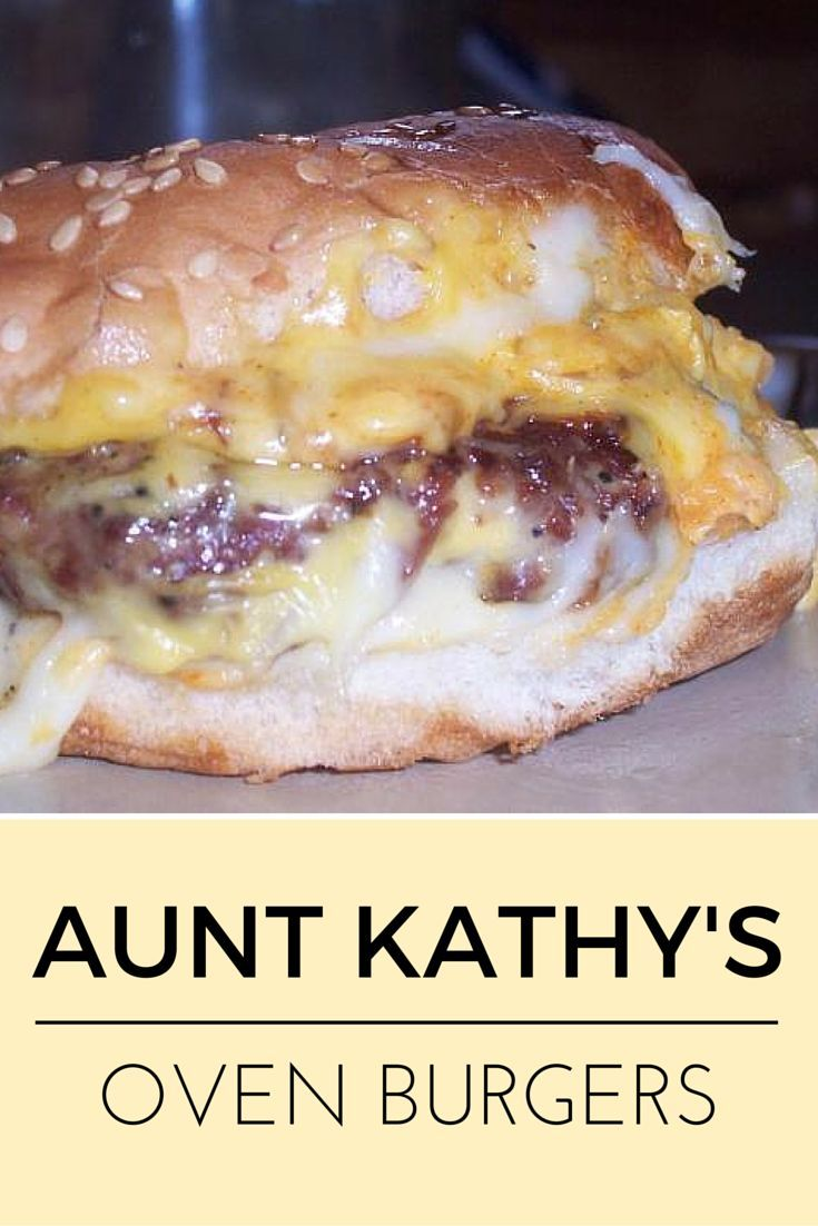 "Aunt Kathy's Oven Burgers | ""Gooey melted cheese, savory special sauce... what could be better?!"""
