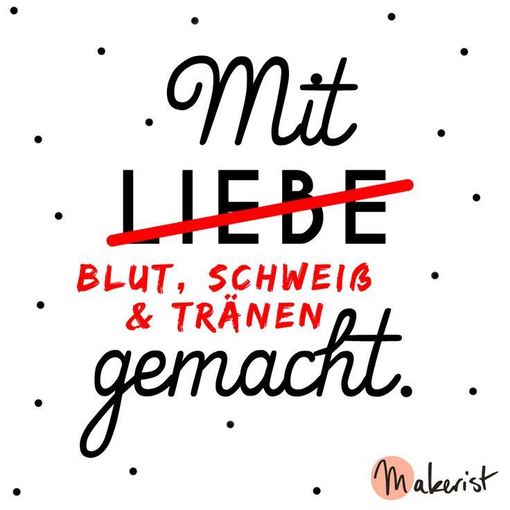 Für Selbermacher, die mit Blut, Schweiß, Träne und viel Liebe selber machen - via Makerist.de