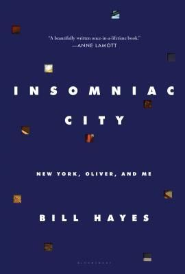 """Insomniac city: New York, Oliver, and me"", by Bill Hayes - A celebration of what writer and photographer Bill Hayes calls 'the evanescent, the eavesdropped, the unexpected' of life in New York City, and an intimate glimpse of his relationship with the late neurologist Oliver Sacks."