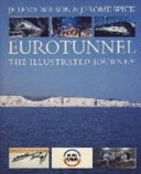 """Eurotunnel: The Illustrated Journey"" - Jeremy Wilson & Jerome Spick, 1994, 240"