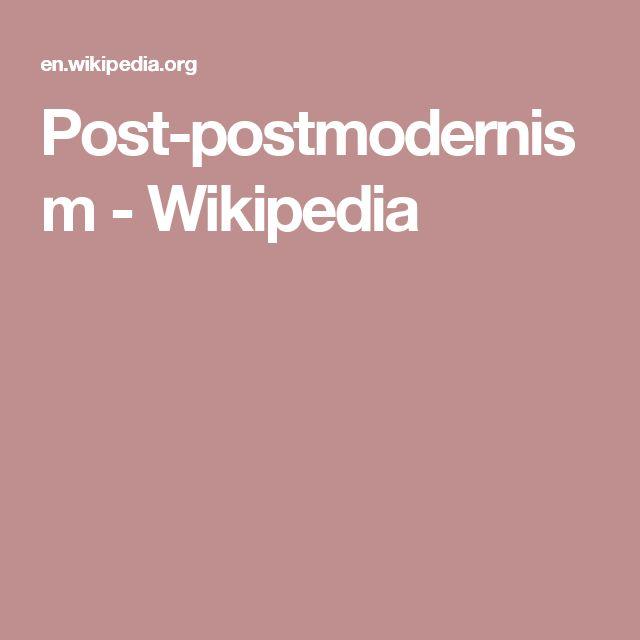 Post-postmodernism - Wikipedia