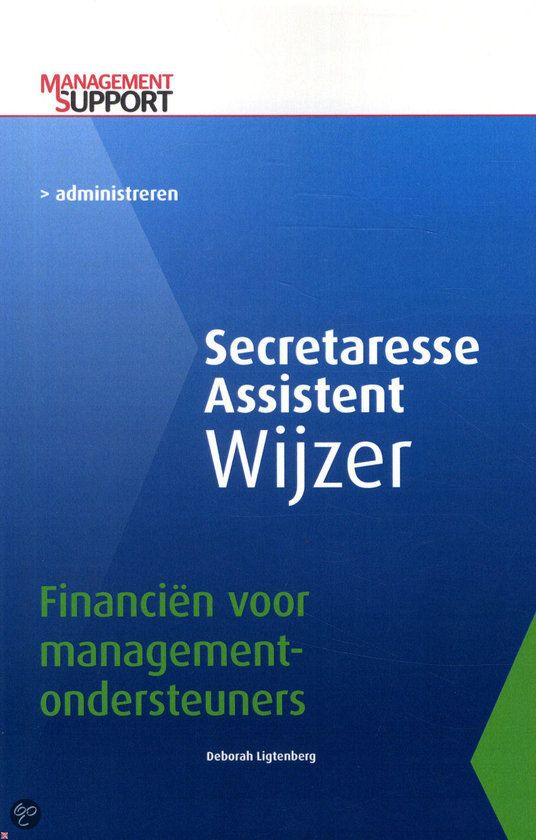 Ligtenberg, Deborah. Secretaresse Assistent Wijzer: Financiën voor managementondersteuners. Plaats: 651 SECR