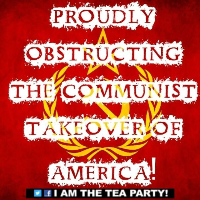 """""""Proudly Obstructing The Communist Takeover of America"""" ~I AM THE TEA PARTY! #tcot #tlot #teaparty #makedclisten"""