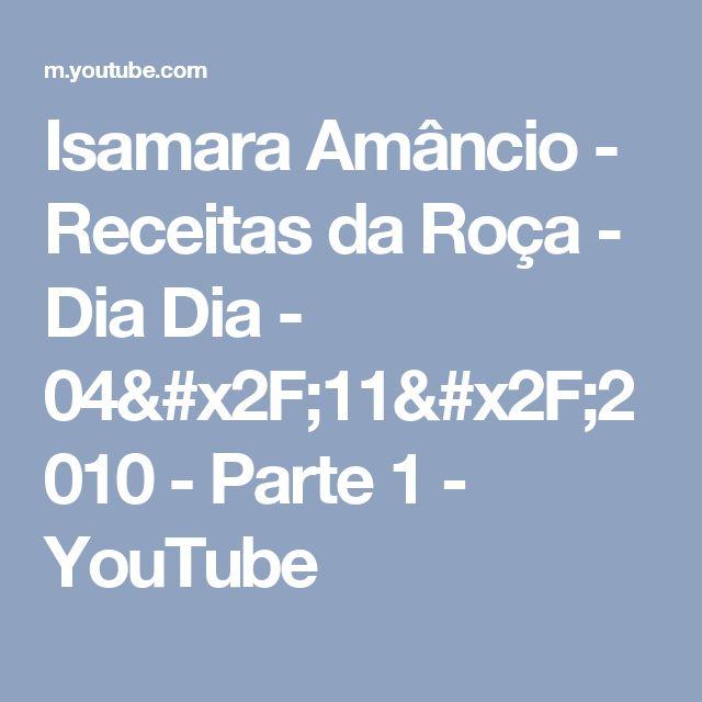 Isamara Amâncio - Receitas da Roça - Dia Dia - 04/11/2010 - Parte 1 - YouTube
