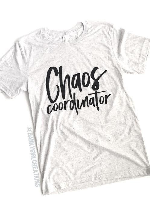 Chaos Coordinator Tee Wear This Cute Tee While You Coordinate the Chaos All Day Long! * Soft, Lightweight, and Super Comfy * Flattering Unsiex Fit (see size chart) * Printed on White Fleck Triblend *