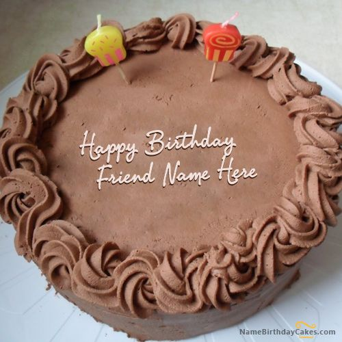 Write name on Chocolate Birthday Cake for Friend - Happy Birthday Wishes