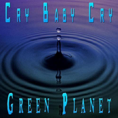 Green Planet - Cry Baby Cry / https://sites.google.com/site/davidesolurghimusic/discography/crybabycry-greenplanet / Title: Cry Baby Cry / Artists: Green Planet /  Authors: Marcello Catalano - Davide Solurghi / Label: Sweet Karma - ℗ 2012 Bianco & Nero / Genere: Electro House /  Purchase & preview: beatport - iTunes - OVI NOKIA - 7digital.com - amazon - DEEZER - emusic - junodownload - STARZIK