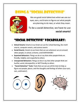 "This handout can be used to supplement a social skills lesson that introduces being a ""social detective,"" which is part of the ""Superflex"" curriculum."