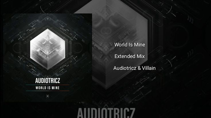 Audiotricz & Villain - World Is Mine (Extended Mix)