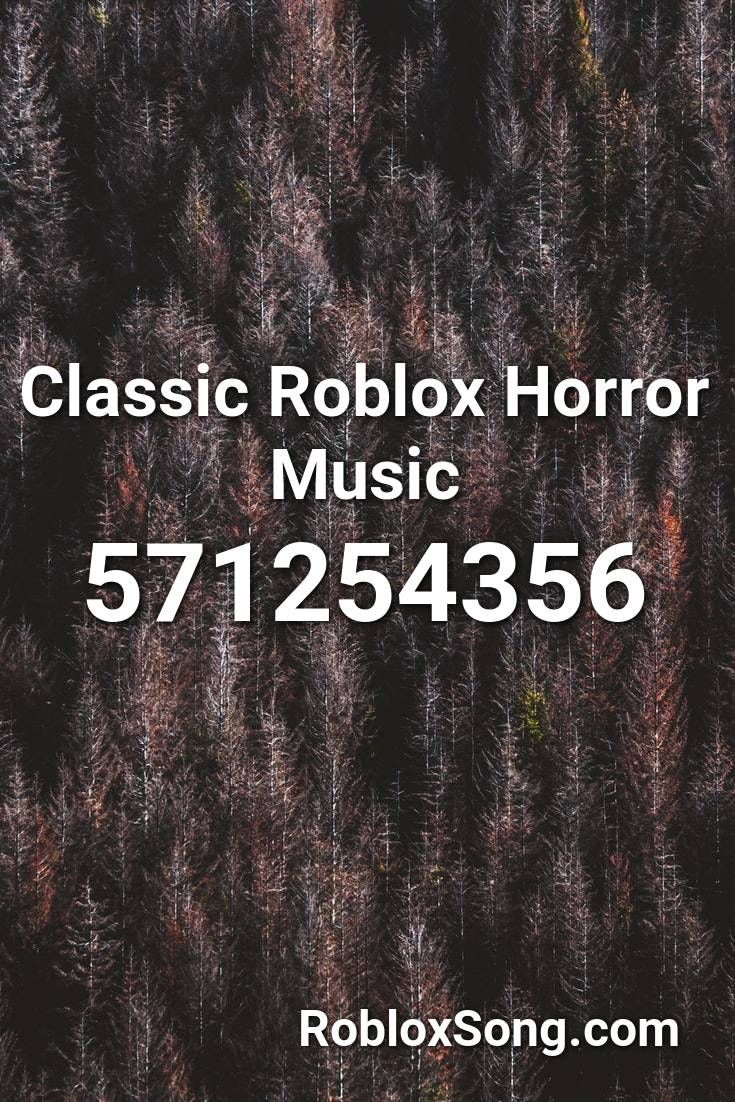 Classic Roblox Horror Music Roblox Id Roblox Music Codes In 2020