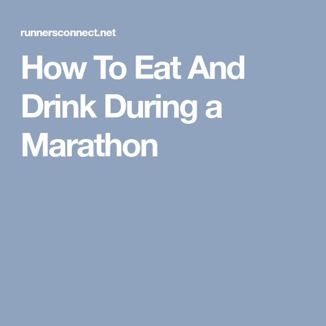 How To Eat And Drink During a Marathon