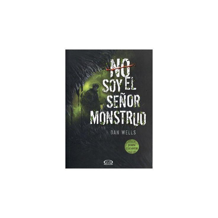 No soy el señor monstruo / Mr. Monster (Paperback) (Dan Wells)