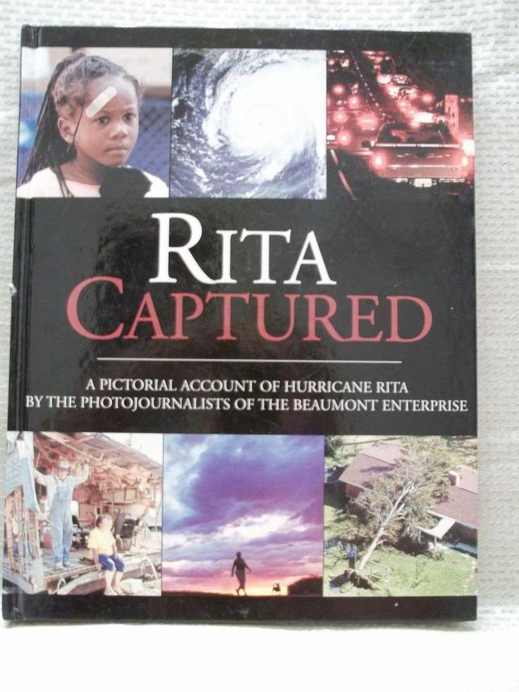 Rita Captured A Pictorial Account Of Hurricane Rita 2005 Texas Louisiana History