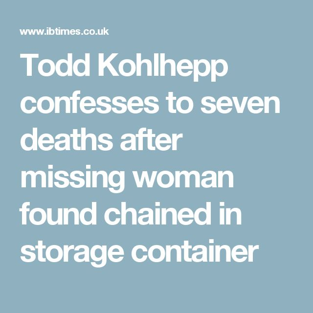 Todd Kohlhepp confesses to seven deaths after missing woman found chained in storage container