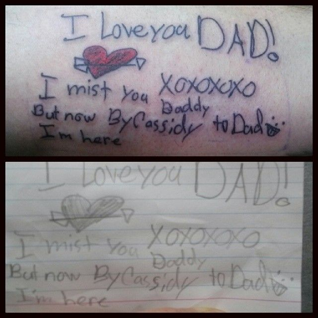 """Cute note from a daughter tattooed on her father, done by Steven """"Phoenix"""" Kish at Skyline Tattoo Studio in Little Falls, MN https://www.facebook.com/steven.kish1"""