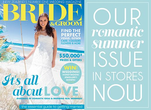 Latest Bride & Groom magazine (issue 79) - New Zealand's number wedding magazine www.brideandgroom.co.nz