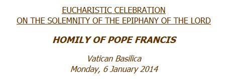 Holy Mass on the Solemnity of the Epiphany of the Lord, 6 January 2014