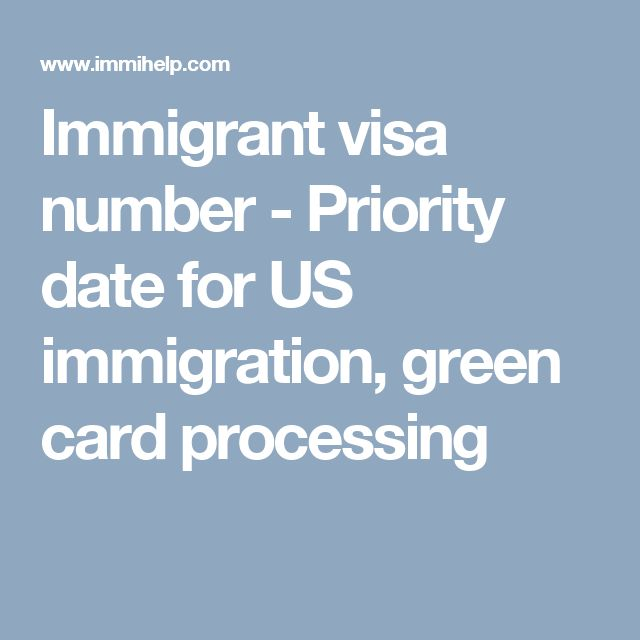 Immigrant visa number - Priority date for US immigration, green card processing