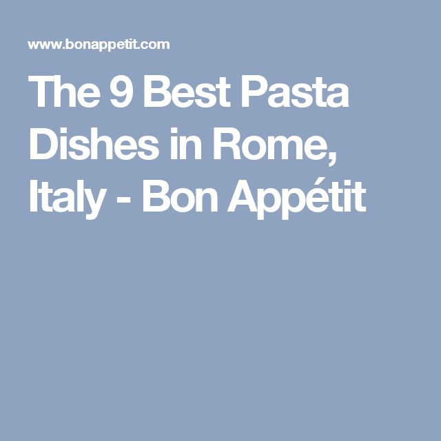 The 9 Best Pasta Dishes in Rome, Italy - Bon Appétit