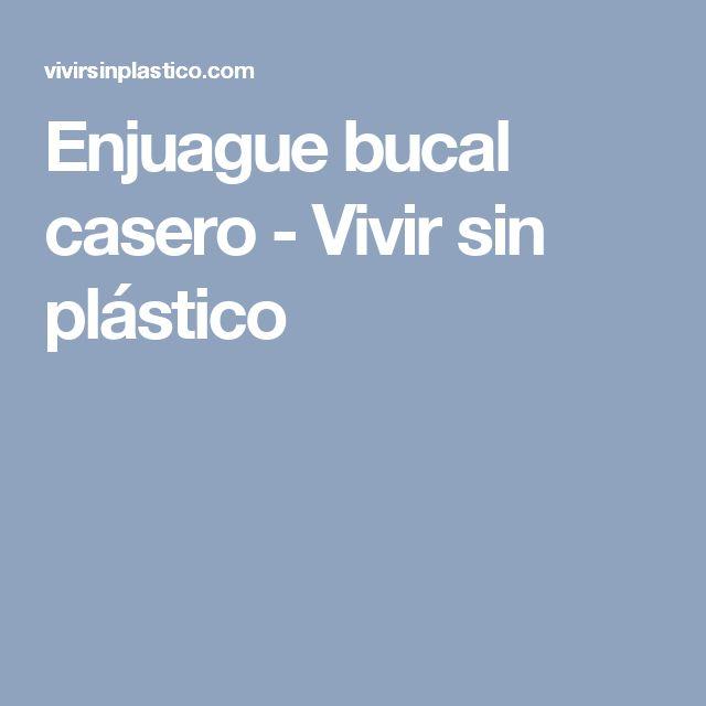 Enjuague bucal casero - Vivir sin plástico
