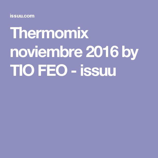 Thermomix noviembre 2016 by TIO FEO - issuu