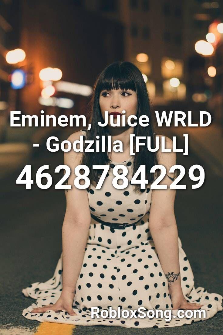 Eminem, Juice Wrld Godzilla [full] Roblox ID Roblox