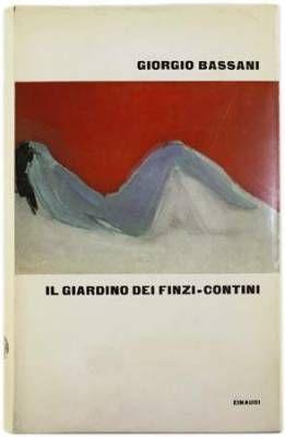 """""""Il giardino dei Finzi-Contini"""" di Giorgio Bassani: per capire bisogna morire almeno una volta"""