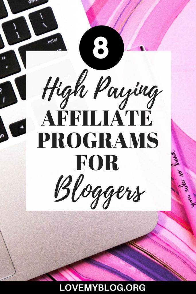 8 High Paying Affiliate Programs for Bloggers - Love My Blog