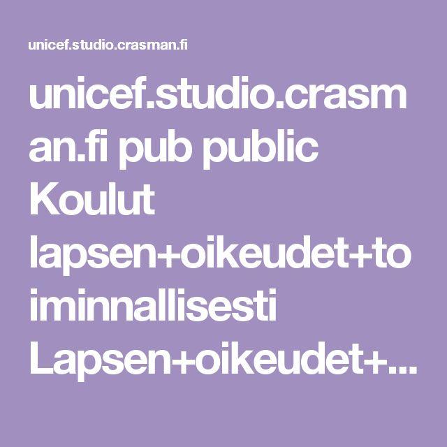 unicef.studio.crasman.fi pub public Koulut lapsen+oikeudet+toiminnallisesti Lapsen+oikeudet+toiminnallisesti_opas.pdf