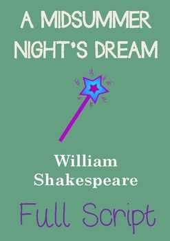 A MIDSUMMER NIGHT'S DREAM Full Script. This nicely formatted script of William Shakespeare's A Midsummer Nights Dream is ready to print out and go in pdf! Comes with a character handout for students to research the characters before they begin!  Why not try the full Shakespeare drama units available at Drama Trunk!  ---------------------------------------------------------------------------------------- LOOKING FOR MORE DRAMA RESOURCES?