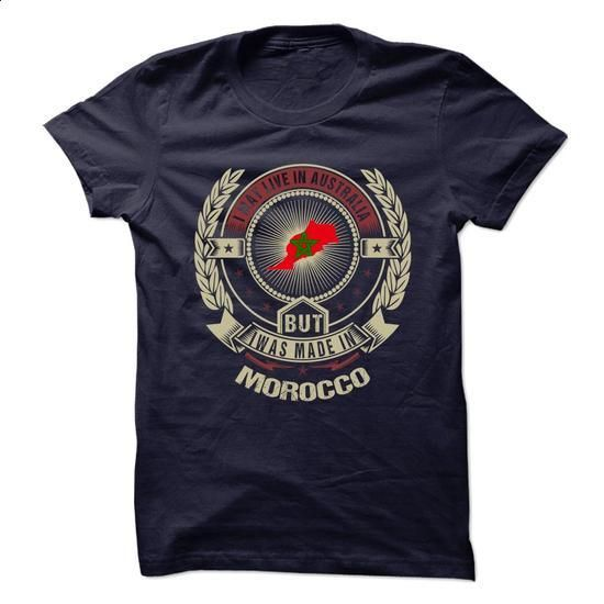 I MAY LIVE IN AUSTRALIA BUT I WAS MADE IN MOROCCO - #tshirt rug #tumblr sweatshirt. ORDER HERE => https://www.sunfrog.com/No-Category/I-MAY-LIVE-IN-AUSTRALIA-BUT-I-WAS-MADE-IN-MOROCCO-80315115-Guys.html?68278