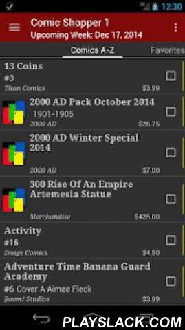 Comic Shopper 1  Android App - playslack.com ,  Comic Shopper 1 gives you an advanced list of comic books, cards, games and related graphic art and science fiction pop-culture merchandise released each week.Easily select the items you plan to buy that week, from convenient lists grouped by publisher, alphabetically, or your own favorites.For most comic books you can view the cover (alternatives too) and a description of the contents.When you shop at your local comic book store, your…