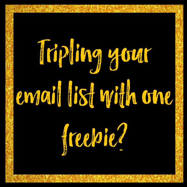 Want to TRIPLE your email list with just one freebie?  Click to read more or pin for later!