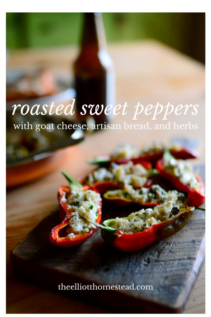 Roasted sweet peppers with goat cheese, bread, and herbs | The Elliott Homestead